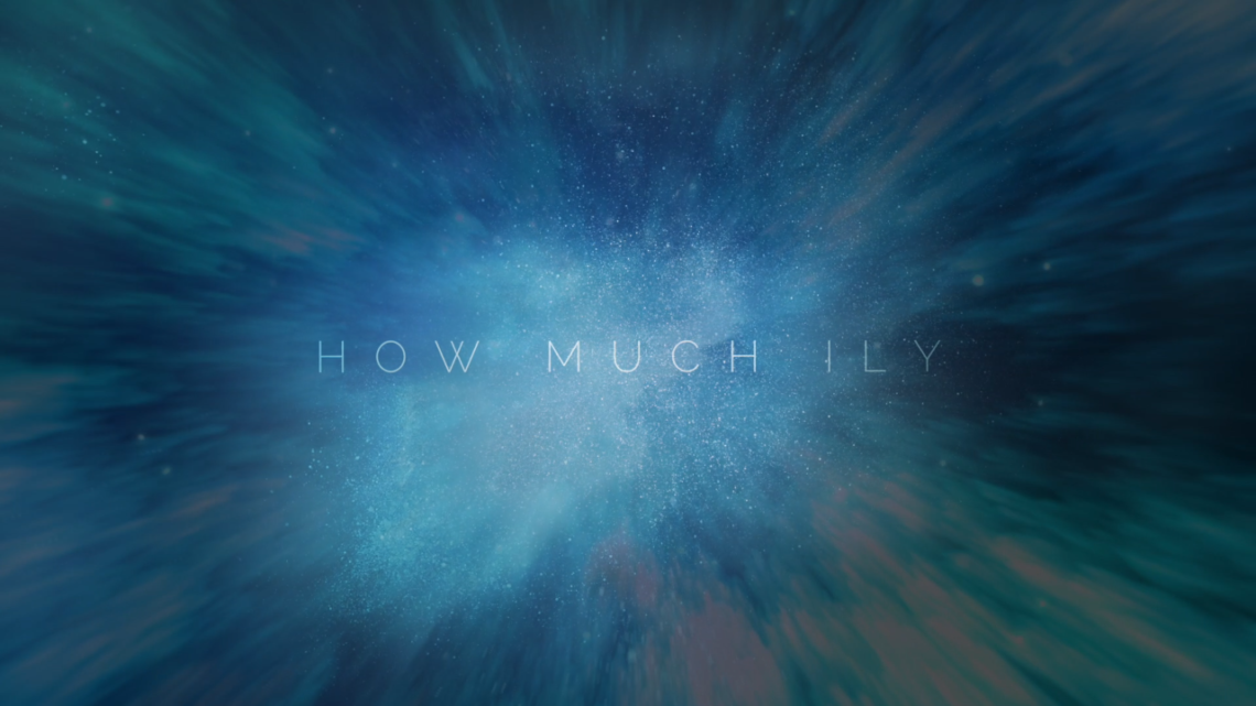 How Much ILY- Music Video